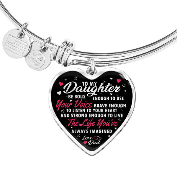 To My Daughter Be Bold Brave Strong Love Dad Bangle Bracelet