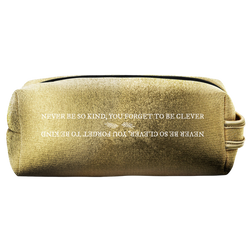 """Never Be So Kind, You Forget To Be Clever"" Cosmetic Bag"