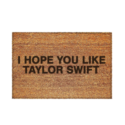 I Hope You Like Taylor Swift Doormat