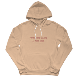"the ""never seen a love as pure as it"" hoodie"