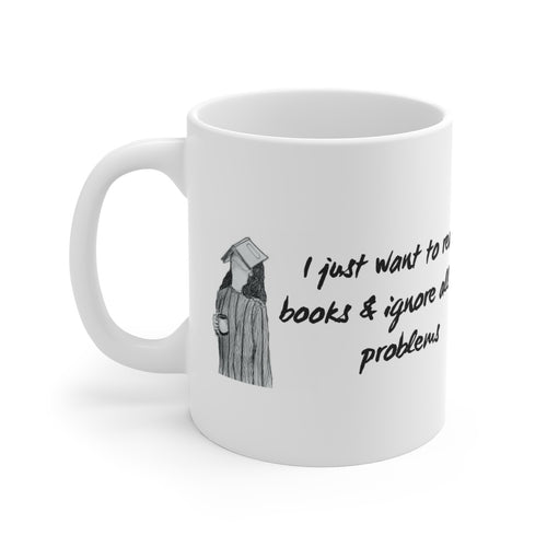 Ignore All My Problems Mug - Aphotic