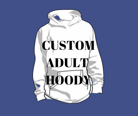 Adult hoodies - customise your way (multiple colour choices)
