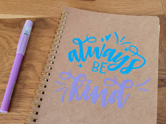 'Always be kind' plain notebook
