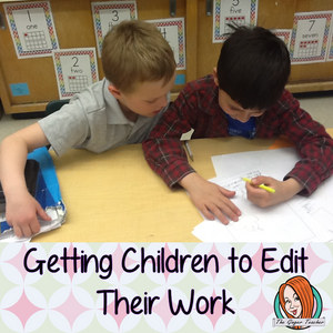 How to Encouraging Children to Edit and Rewrite