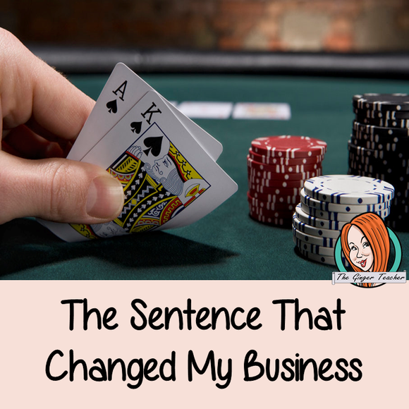 A sentence that changed my business