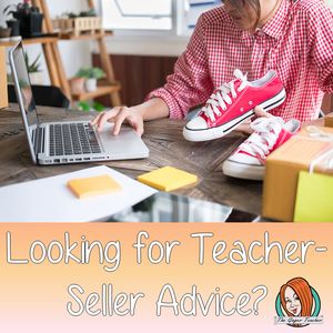 Looking for advice on being a teacher-seller?