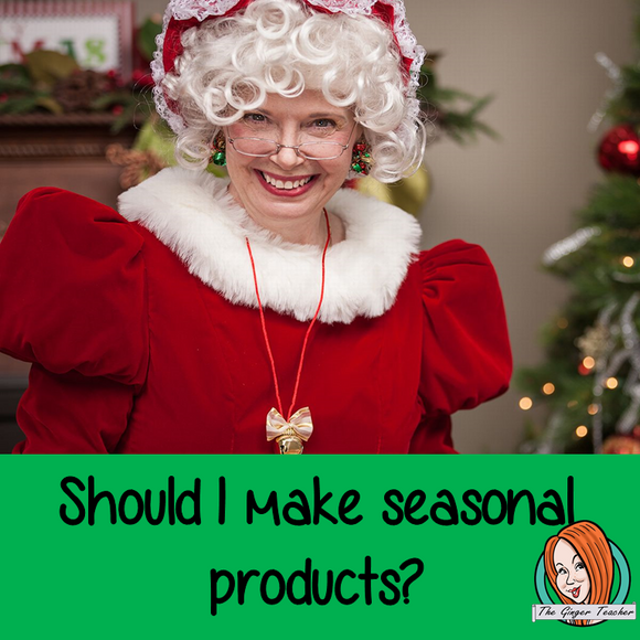 Should I make seasonal products?