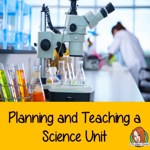 Planning and Teaching a Science Unit