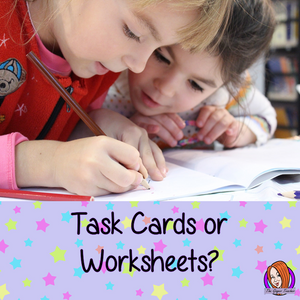 Task Cards or Worksheets?