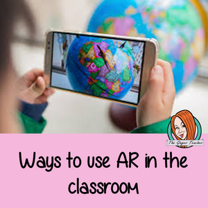 Ways to use AR in the classroom