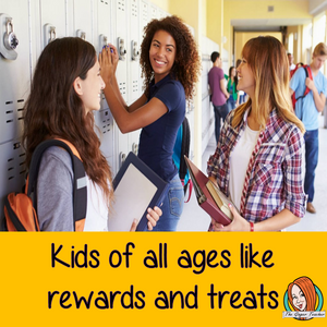 Kids of all ages like rewards and treats