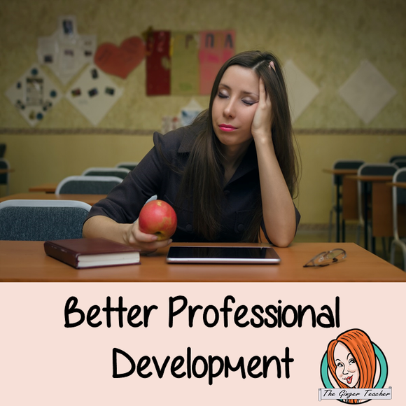 Do You Want Better Professional Development?