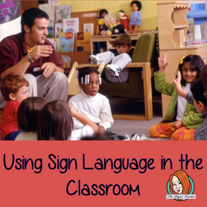 Using Sign Language in the Classroom
