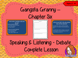 Speaking and Listening Debate Lesson  –  Gangsta Granny