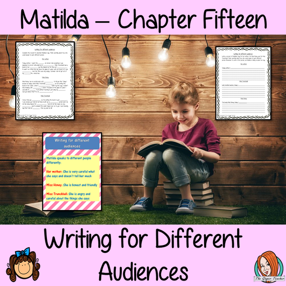 Complete Lesson on Writing for Different Audiences  -  Related to Matilda by Roald Dahl