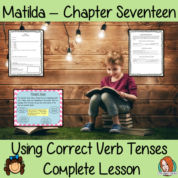 Using Verb Tenses; Complete Lesson  – Matilda