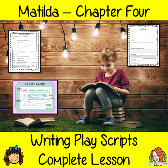 Matilda - Writing Play Scripts -  Complete Lesson