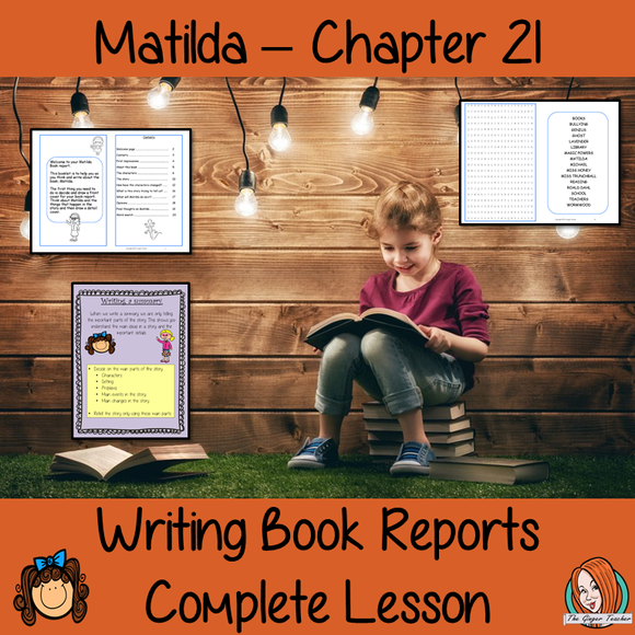 Writing a Book Report; Complete Lesson  – Matilda