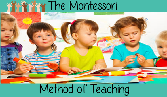 The Montessori Method of Teaching