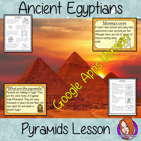Distance Learning Ancient Egyptian Pyramids Complete Google Slides Lesson     Teach children about Ancient Egypt and the Egyptian Pyramids. This is a complete resources lesson to teach children about the pyramids in Ancient Egypt.  The children will learn what an Ancient pyramid is, why the Egyptians built them and how they were used. There is a detailed 39 slide presentation and four versions of the 7-page, Google Slides worksheet to allow children to show their understanding.  This is the Google Slides ve