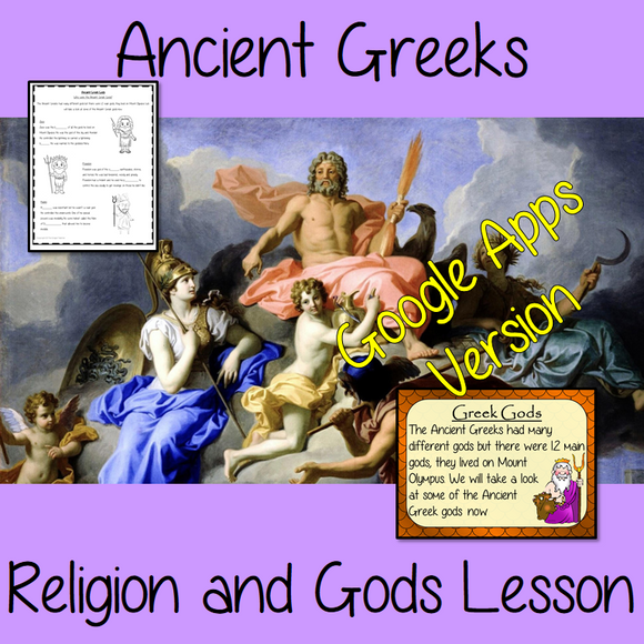 Distance Learning Ancient Greek Religion and Gods Complete Google Slides Lesson    Teach children about the religion and gods of the Ancient Greeks. This is a complete lesson to teach children about the religion in the Ancient Greek civilization. The children will learn who the Greeks worshipped, the different types of gods and why Mount Olympus was important. There is a detailed 28 slide Ancient Greeks presentation and four versions of the 7-page Greek religions Google slides worksheet to allow children to