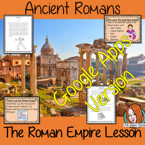 Distance Learning Ancient Roman Empire Google Slides Lesson   Teach children about the Ancient Roman Empire. This is a complete lesson to teach children about the Roman Empire.  The children will learn about what the empire was, when it was and how the Roman Empire changed the world. Some of the most important people from the Roman Empire are discussed. There is a detailed 32 slide presentation and four versions of the 10-page worksheet to allow children to show their understanding.  This is the Google Slid