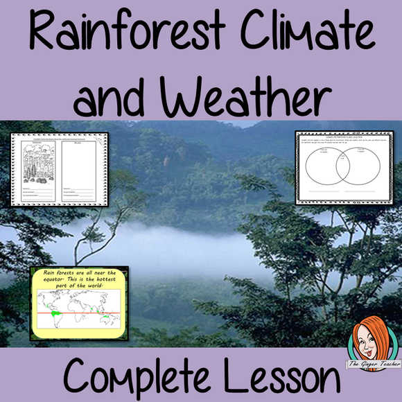Understanding Rainforest Weather and Climate -  Complete Lesson