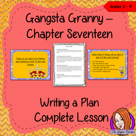 Complete Lesson on Writing a Plan, for Gangsta Granny by David Walliams This download includes a complete English study lesson on the 17th chapter of Gangsta Granny by David Walliams. Teachers will get full resources and plans for teaching school children about writing plans in the classroom. Children will read and discuss the chapter. There is a PowerPoint to explain the activity and then practice independently. There's also a chapter summary sheet for kids to complete to reflect on the chapter read and sh