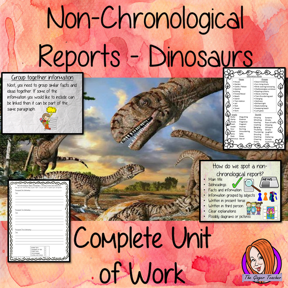 Dinosaurs Non-Chronological Reports   -  Complete Unit of Work