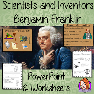 Scientists and Inventors   -  Benjamin Franklin PowerPoint and Worksheets