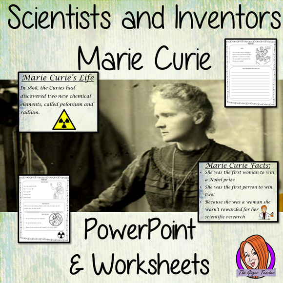 Scientists and Inventors   -  Marie Curie PowerPoint and Worksheets