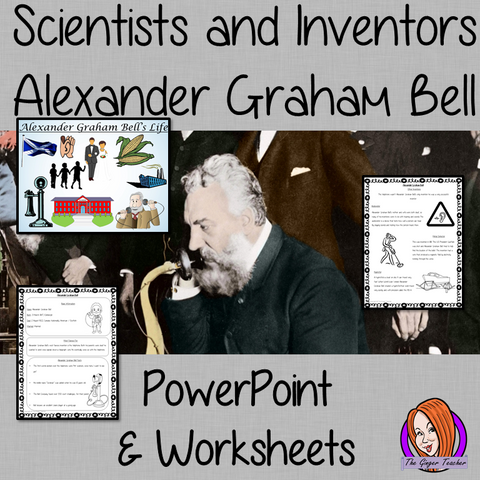 Scientists and Inventors   -  Alexander Graham Bell PowerPoint and Worksheets