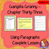 Complete, use of paragraphs, lesson on the thirty third chapter of the book Gangsta Granny by David Walliams. Children will read and discuss the chapter. There is a PowerPoint to explain the activity and paragraph practice with examples and suggestions. Children can then plan and write their own pieces of work. There is also a short chapter summary sheet for children to complete to reflect on the chapter read. #lessonplans #bookstudy #teachingideas #readingactivities