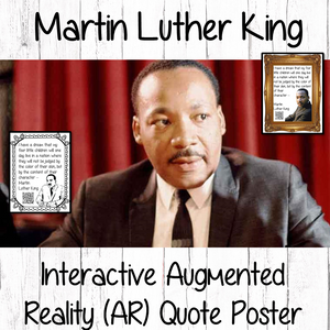Martin Luther King Interactive Quote Poster Augmented Reality (AR) interactive quote poster This poster can be printed and used in your classroom access the augmented reality aspects of this poster, simply download the free Metaverse AR (augmented reality) app. Scan the code Dr. King will appear in your classroom to give your kids extra facts and the option to hear the full speech. Included are two posters one color and one black and white both with AR codes to scan for interactive content