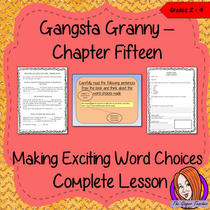 Making Exciting Word Choices; Complete Lesson  – Gangsta Granny