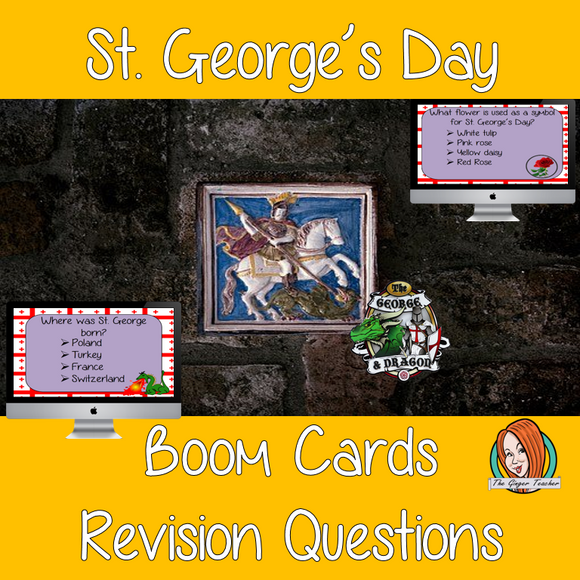 Saint George's Day Revision Questions  This deck revises children's knowledge of Saint George's Day. There are multiple choice revision questions to check children's understanding. These question cards are self-grading and lots of fun!
