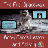 The First Space Walk - Boom Cards Digital Lesson