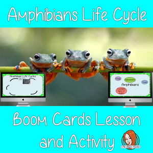 Amphibians Life Cycle - Boom Cards Digital Lesson