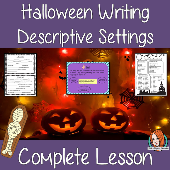 Writing Descriptive Settings Complete Lesson  – Halloween Themed
