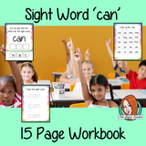 Sight word 'can' 15 page workbook. Contains pages to learn the fry sight word 'can', for learning the high frequency words. Contains handwriting practice, word practice, spelling and use in sentences. #sightwords # frywords #highfrequencywords