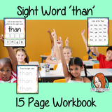 Sight word 'than' 15 page workbook. Contains pages to learn the fry sight word 'than', for learning the high frequency words. Contains handwriting practice, word practice, spelling and use in sentences. #sightwords # frywords #highfrequencywords