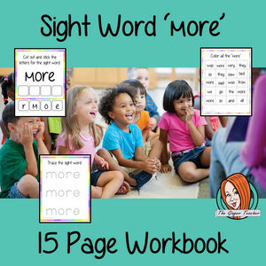 Sight word 'more' 15 page workbook. Contains pages to learn the fry sight word 'more', for learning the high frequency words. Contains handwriting practice, word practice, spelling and use in sentences. #sightwords # frywords #highfrequencywords