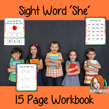 Sight Word 'She' 15 Page Workbook Help your children practice their sight words with 15 pages of activities to spell and use the sight word 'She' in sentences.     The 15 pages contain, handwriting practice, tracing and spelling the word and sentence reading and construction.