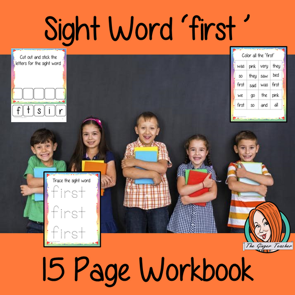 Sight Word 'First' 15 Page Workbook Help your children practice their sight words with 15 pages of activities to spell and use the sight word 'First' in sentences.     The 15 pages contain, handwriting practice, tracing and spelling the word and sentence reading and construction.