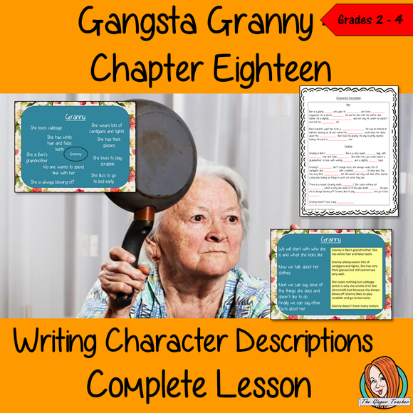 Writing Character Descriptions Gangsta Granny. Complete lesson on the 18th chapter of the book Gangsta Granny by David Walliams Children will read and discuss the chapter. There's a PowerPoint to explain character descriptions. Children can then plan and write their own descriptions. There is also a short chapter summary sheet for children to complete to reflect on the chapter. You will need a copy of the book; everything else is included #lessonplans #bookstudy #teachingideas #readingactivities