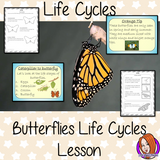 Life cycles of a butterfly Butterflies Life Cycles - Complete Science Lesson Teach kids about the life cycle of animals. Works with Life cycles of insects This resource is a complete classroom lesson on the life cycle of a butterfly printables teaching children about life cycles for kids, PowerPoint and printable student life cycle of a butterfly activity to encourage ideas in children and teachers. With life cycle of a butterfly lesson plan #lessonplans #science #lifecycles #butterflies