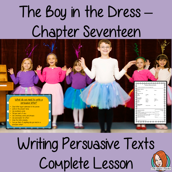 Writing Persuasive Texts  Complete Lesson – The Boy in the Dress