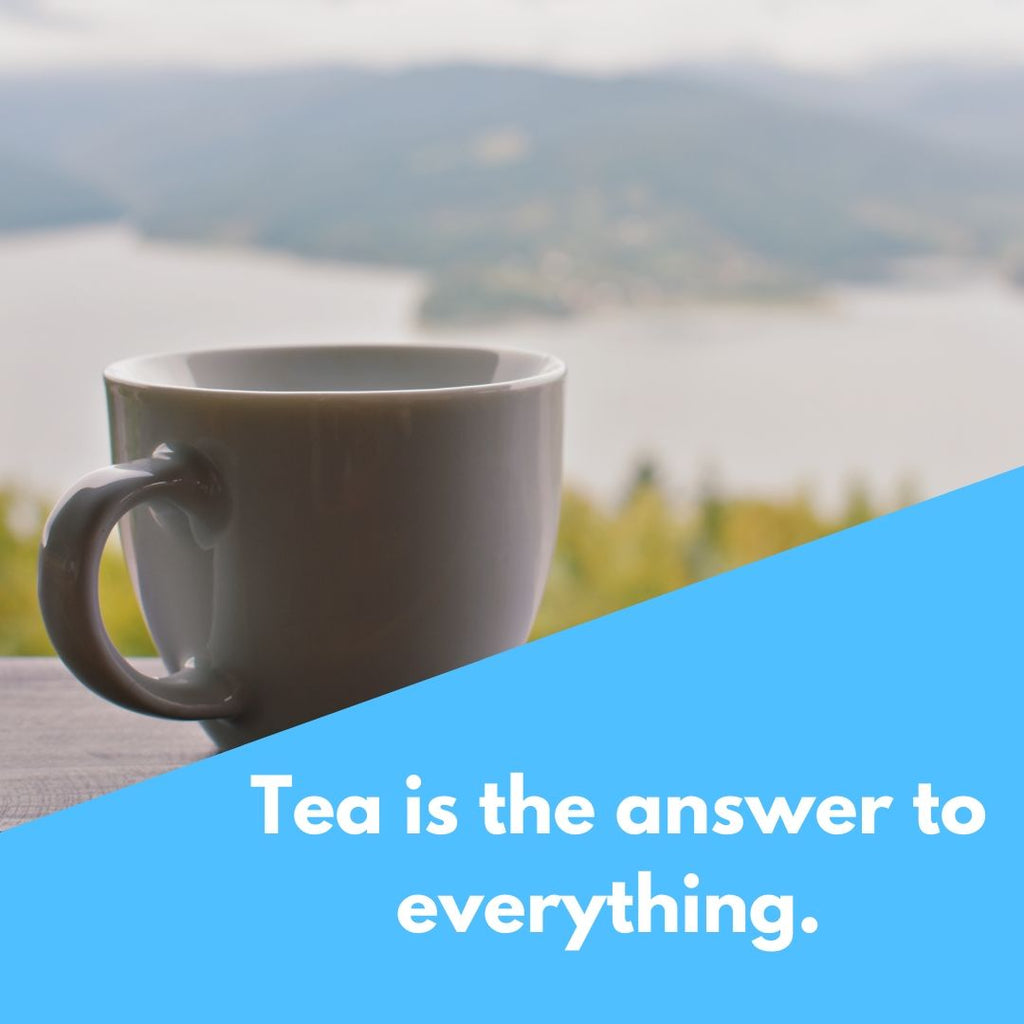 tea is the answer tea lover