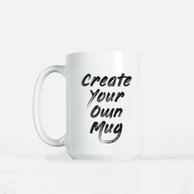 Load image into Gallery viewer, Large Custom Mug