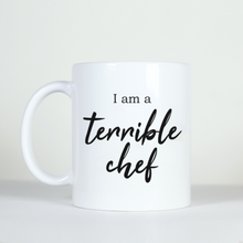 Load image into Gallery viewer, funny hilarious novelty office joke gift comedy I am a terrible chef mug